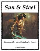 Sun & Steel Fantasy Adventure Roleplaying Game