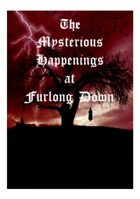 The Mysterious Happenings at Furlong Down