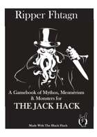 Ripper Fhatagn (An Adventure Supplement for the Jack Hack)