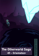 The Otherworld Saga - Orientation