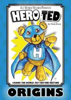 Hero Ted: Origins