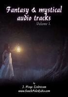 Fantasy & Mystical Audio Tracks, Volume 1.