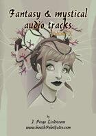 Fantasy & Mystical Audio Tracks, Volume 2.