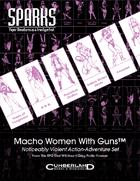 SPARKS: Macho Women With Guns™