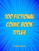 100 Fictional Comic Book Titles