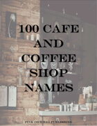 100 Cafe and Coffee Shop Names