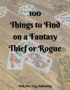 100 Things to Find On a Fantasy Thief or Rogue