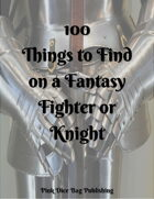 100 Things to Find On a Fantasy Fighter or Knight