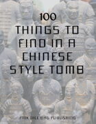 100 Things to Find in a Chinese Style Tomb