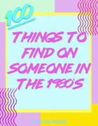 100 Things to Find on Someone in the 1980s