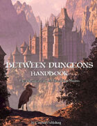 Between Dungeons Handbook