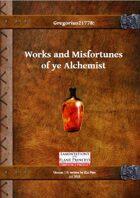 Gregorius21778: Works and Misfortunes of ye Alchemist