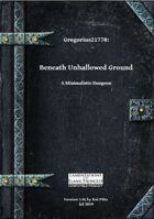 Gregorius21778: Beneath Unhallowed Ground