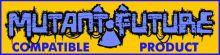 MutantFuture(tm) compatible
