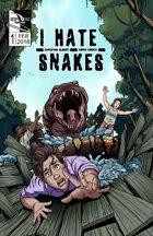 I Hate Snakes #1