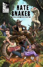 I Hate Snakes #3