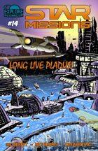 Star Missions - #14 - Long Live Pladus!