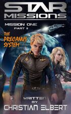 STAR MISSIONS - MISSION ONE: PART II - The Precanus System (Novella)