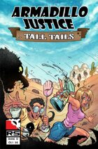 Armadillo Justice:Tall Tails #0