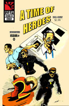 A Time of Heroes Issue #0