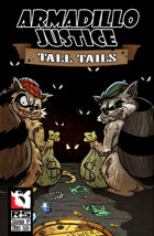 Armadillo Justice:Tall Tails #7