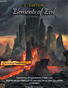 Elements of Evil (5e+)