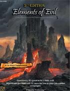 Elements of Evil (5e+)