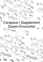 Carapace | Supplement – Queen Encounter