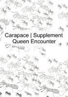 Carapace | Supplement – Queen Encounter