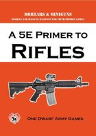 A 5E Primer to Rifles