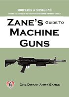 Zane's Guide to Machine Guns