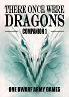 There Once Were Dragons Companion 1