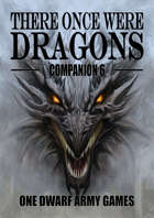 There Once Were Dragons Companion 6