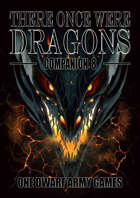 There Once Were Dragons Companion 8