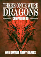 There Once Were Dragons Companion 10