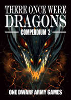 There Once Were Dragons Compendium 2