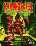 Hubris: A World of Visceral Adventure