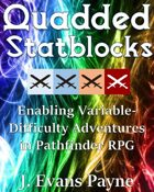 Quadded Statblocks to Enable Variable-Difficulty Adventures in 5E/Fifth Edition and Pathfinder RPG