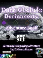 Dark Obelisk 1: Berinncorte: Adventure Book (Pathfinder)