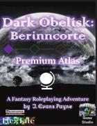 Dark Obelisk 1: Berinncorte: Premium Atlas (Unisystem)
