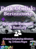 Dark Obelisk 1: Berinncorte: Dramatis Personae & Bestiary (5E)