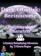 Dark Obelisk 1: Berinncorte: Pregenerated Characters (5E)