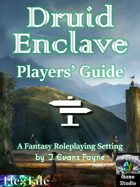 Druid Enclave: Players' Guide (Unisystem)
