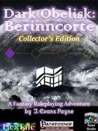 Dark Obelisk 1: Berinncorte: Collector's Edition (Pathfinder)