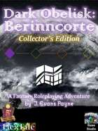 Dark Obelisk 1: Berinncorte: Collector's Edition (5E/Fifth Edition)