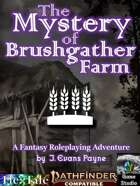 The Mystery of Brushgather Farm (Pathfinder Second Edition / P2E)