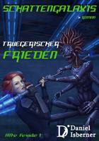 Schattengalaxis - Trügerischer Frieden (Alte Feinde 1)