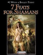 #1 With a Bullet Point: 7 Feats for Shamans