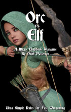 Orc Vs Elf: A Micro Chapbook Wargame
