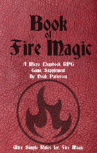 Book of Fire Magic: A Micro Chapbook RPG Supplement
